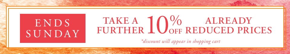 Mid Season Sale - Take a Further 10% Off Already Reduced Items