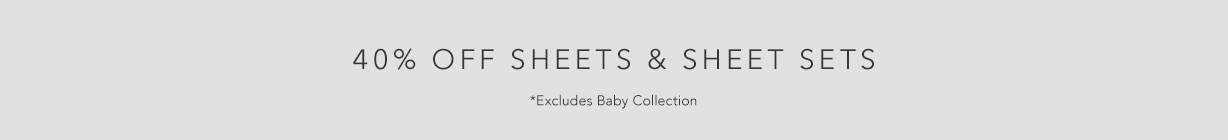 40% off Sheets & Sheet Sets